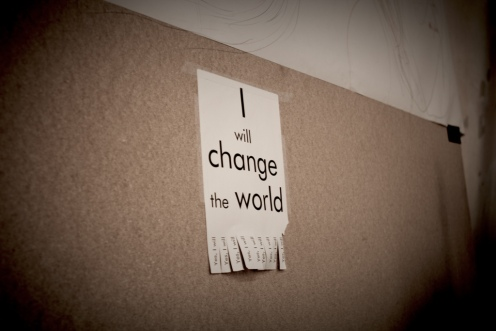 I will change the world